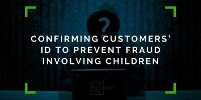 Confirming Customers' ID to Prevent Fraud Involving Children